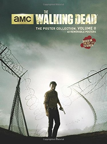 The Walking Dead: The Poster Collection, Volume II - Insight Editions