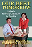Our Best Tomorrow: Students Teaching Capitalism to America
