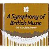 A Symphony Of British Music - Music For The Closing Ceremony Of The London 2012 Olympic Gamesby Various Artists