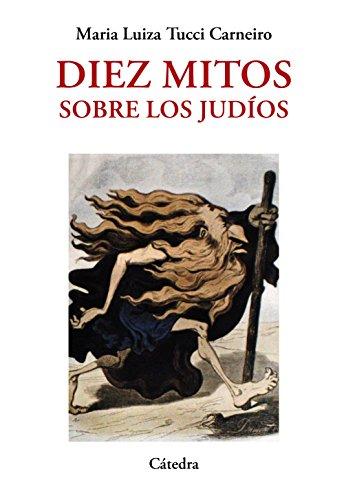 Diez Mitos Sobre Los Judíos (Historia. Serie Menor)