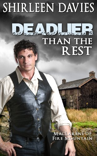 Book: Deadlier than the Rest (MacLarens of Fire Mountain Historical Western Romance Series Book 5) by Shirleen Davies