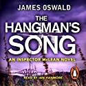The Hangman's Song: Inspector McLean, Book 3 (       UNABRIDGED) by James Oswald Narrated by Ian Hanmore