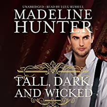 Tall, Dark, and Wicked: The Wicked Trilogy, Book 2 (       UNABRIDGED) by Madeline Hunter Narrated by Lulu Russell