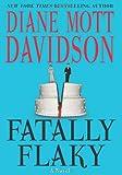 Fatally Flaky: A Novel (Goldy Schulz Culinary Mysteries, No. 15) (0061348139) by Davidson, Diane Mott