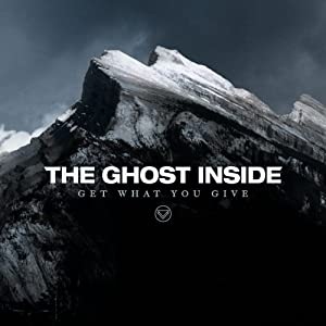 The Ghost Inside – Get What You Give