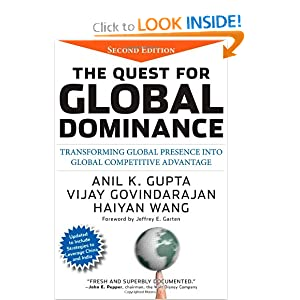 The Quest for Global Dominance: Transforming Global Presence into Global Competitive Advantag