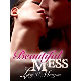 Beautiful Mess ~ Lucy V. Morgan
