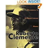 Roberto Clemente: Baseball's Humanitarian Hero (Trailblazer Biographies)
