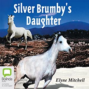 The Silver Brumby's Daughter: The Silver Brumby series, Book 2 | [Elyne Mitchell]