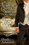 Heidi Ashworth The Lord Who Sneered and Other Tales: A Regency Holiday Anthology set in the world of Miss Delacourt