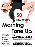 img - for 50 Morning Tone Up Exercises: Who needs a gym? (Daily Tone Up Exercises Book 1) book / textbook / text book