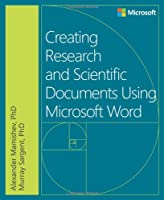 Creating Research and Scientific Documents Using Microsoft Word Front Cover