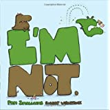 I'm Not.by Pam Smallcomb