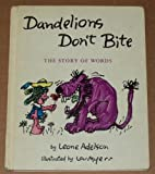 img - for Dandelions Don't Bite book / textbook / text book
