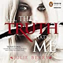 All the Truth That's in Me Audiobook by Julie Berry Narrated by Kathleen McInerney