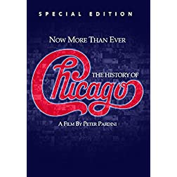 Now More Than Ever: The History of Chicago (Special Edition)