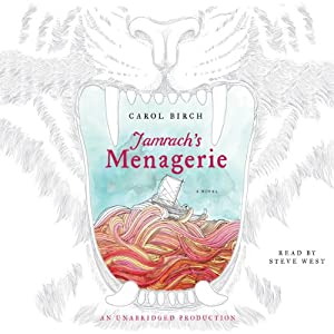 Jamrach's Menagerie: A Novel | [Carol Birch]