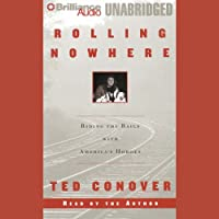 Rolling Nowhere (       UNABRIDGED) by Ted Conover Narrated by Ted Conover