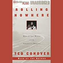 Rolling Nowhere | Livre audio Auteur(s) : Ted Conover Narrateur(s) : Ted Conover