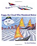 Foggy, The Cloud Who Wandered Below