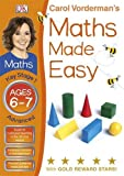 Carol Vorderman Maths Made Easy Ages 6-7 Key Stage 1 Advanced (Carol Vorderman's Maths Made Easy)