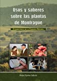 img - for USOS Y SABERES SOBRE LAS PLANTAS DE MONFRAG E. ETNOBOT NICA DE LA COMARCA NATURAL. PRECIO EN DOLARES book / textbook / text book