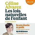 Les Lois naturelles de l'enfant Audiobook by Céline Alvarez Narrated by Céline Alvarez