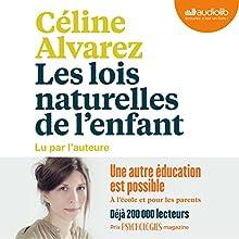 Les Lois naturelles de l'enfant   Livre audio Auteur(s) : Céline Alvarez Narrateur(s) : Céline Alvarez