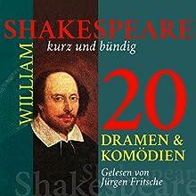 20 Dramen und Komödien: Shakespeare kurz und bündig (       ungekürzt) von William Shakespeare Gesprochen von: Jürgen Fritsche