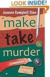 Make, Take, Murder (A Kiki Lowenstein Scrap-N-Craft Mystery)