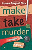 ISBN: 0738720666 - Make, Take, Murder (A Kiki Lowenstein Scrap-N-Craft Mystery)