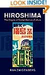 Hiroshima: The Origins of Global Memo...