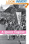 A Queer Capital: A History of Gay Lif...