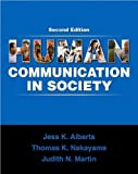 Human Communication in Society (text only) 2nd(Second) edition by J. K. Alberts T.K. by Nakayama by J.N. Martin