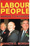 Labour People: Leaders and Lieutenants, Hardie to Kinnock (0192852701) by Morgan, Kenneth O.