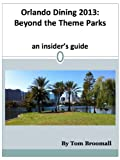 Orlando Dining 2013: Beyond the Theme Parks