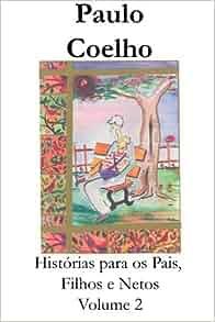 Histórias para os pais, filhos, e netos - Volume 2 (Portuguese