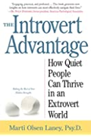 The Introvert Advantage (How To Thrive In An Extrovert World)