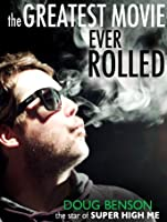 The Greatest Movie Ever Rolled [HD]