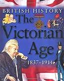 The Victorian Age 1837-1914 (British History) (British History)