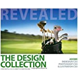 The Design Collection Revealed: Adobe InDesign CS5, Photoshop CS5 and Illustrator CS5 (Adobe Creative Suite)