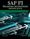 SAP FI: Financial Accounting: SAP ERP ECC 6.0, SAP R/3 4.70 (Computer Science)