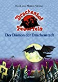 Drachenhof Feuerfels 04 - Der Dämon der Drachenstadt - Derek Meister