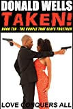 Taken! - The Couple That Slays Together (A Taken! Novel Book 10)
