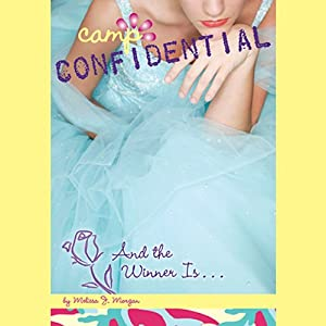 And the Winner Is...: Camp Confidential #18 | [Melissa Morgan]