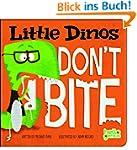 Little Dinos Don't Bite (Hello Genius...