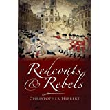 Redcoats and Rebelsby Christopher Hibbert