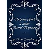 Thirty-day Guide to Apply Eternal Beginning ~ Christine Cunningham