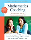 by Bay-Williams, Jennifer M., McGatha, Maggie, McCord Kobett, W Mathematics Coaching: Resources and Tools for Coaches and Leaders, K-12 (New 2013 Curriculum & Instruction Titles) (2013) Paperback