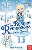 Paula Harrison The Rescue Princesses: The Snow Jewel (Rescue Princesses 05)